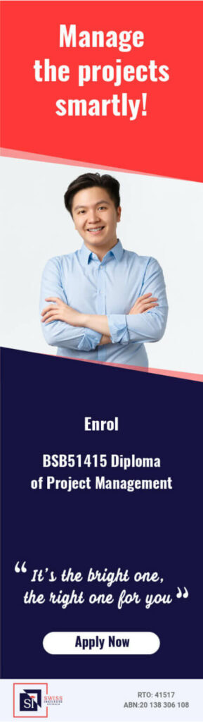 BSB51415 Diploma of Project Management Course in Melbourne - Swiss Institute Australia Provide BSB51415 Diploma of Project Management in Melbourne