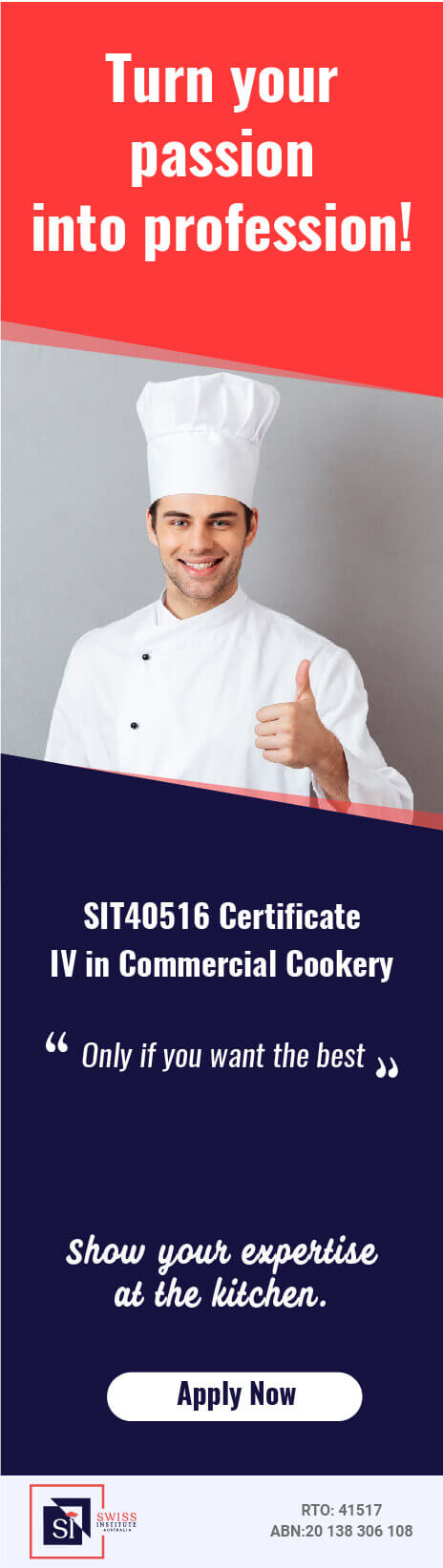 SIT40516 Certificate IV in Commercial Cookery Course in Melbourne - Swiss Institute Australia Provide SIT40516 Certificate IV in Commercial Cookery in Melbourne